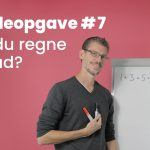 Grubleopgave #7 – Kan du regne den ud?